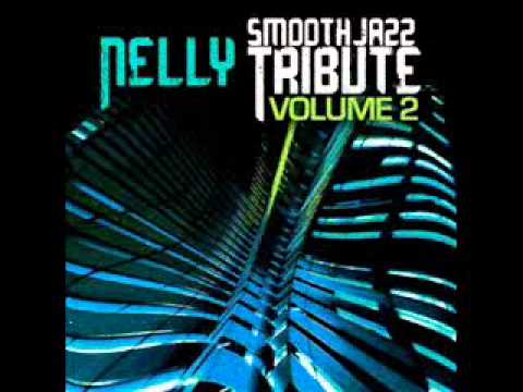 Pimp Juice - Nelly Smooth Jazz Tribute