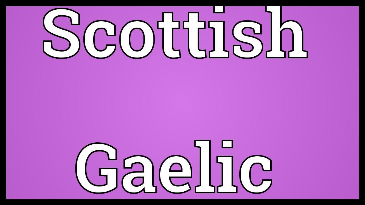 Scottish Gaelic Meaning Youtube