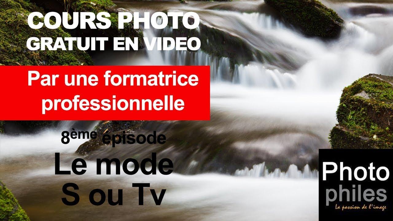 N°8 Cours sur la PHOTOGRAPHIE. Gérer le mouvement avec le mode S ou Tv