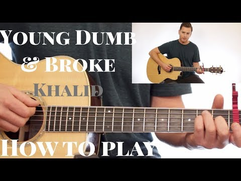 Khalid - Young Dumb & Broke - CHORDS - STRUMMING - MELODY - Guitar Tutorial