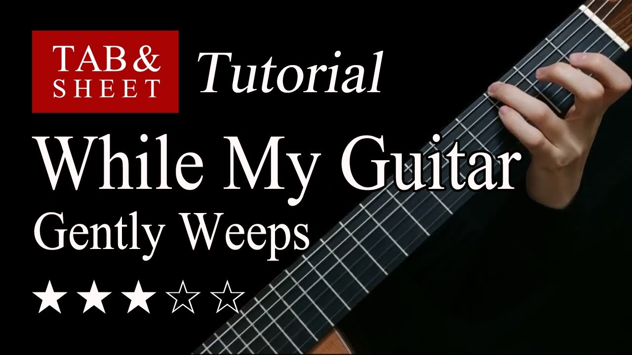 While My Guitar Gently Weeps - Fingerstyle Lesson + TAB
