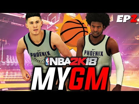 NBA 2K18 MyGM EP 2 | Phoenix Suns | Devin Booker is the TRUTH!