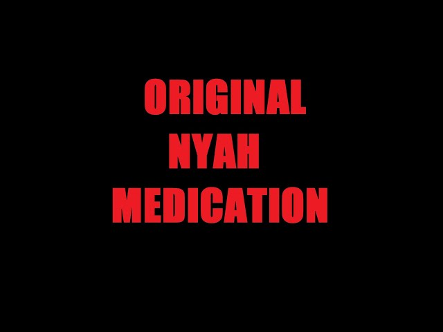 Original Nyah Medication by Shane M. O'Sullivan