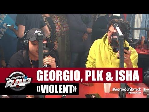 "[Exclu] Georgio, PLK & Isha ""Violent"" #PlanèteRap"