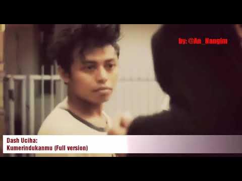 Video Clip - Merindukanmu (Full version)_Dash Uciha.