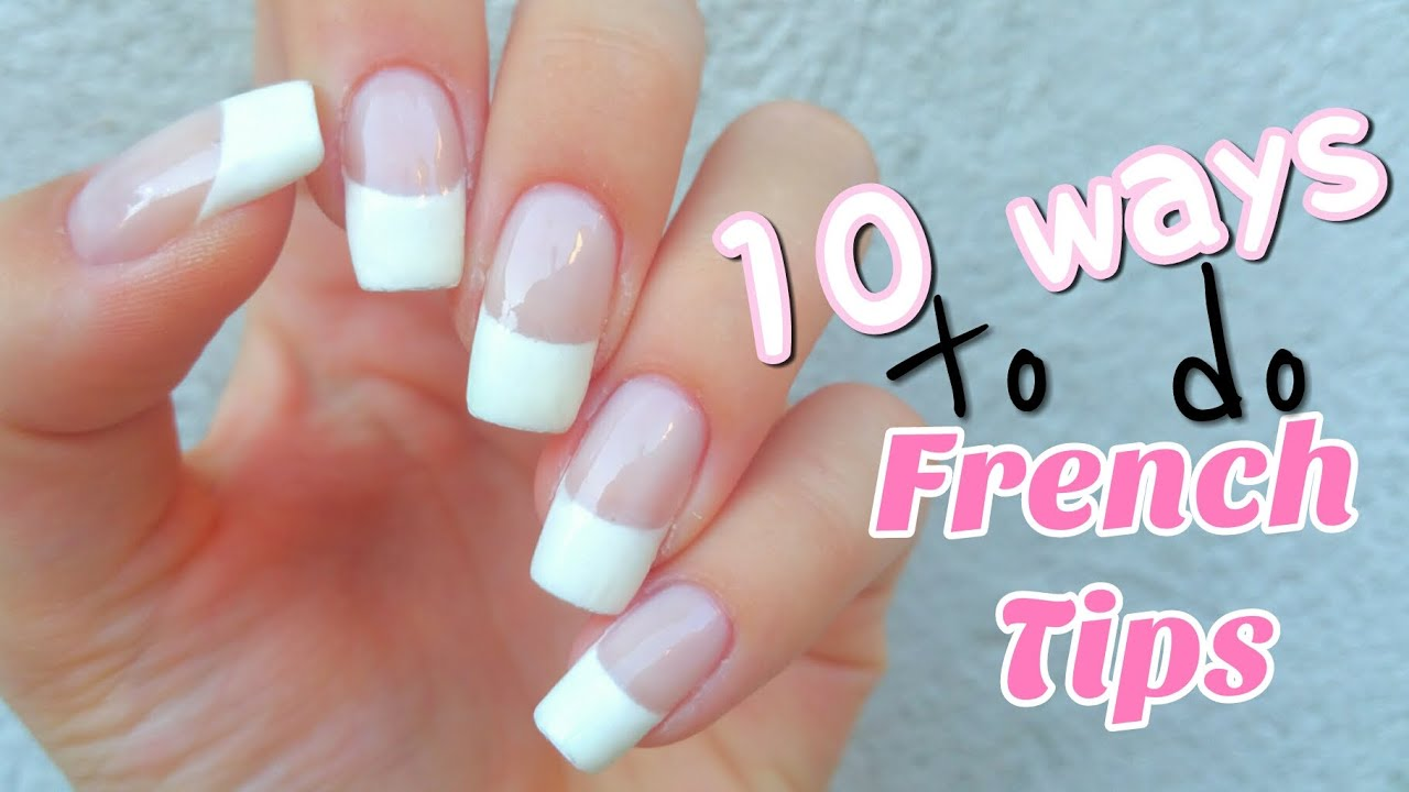 10 Ways to do French Tips  YouTube