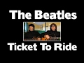 WOW!!! - THE BEATLES  - TICKET TO RIDE