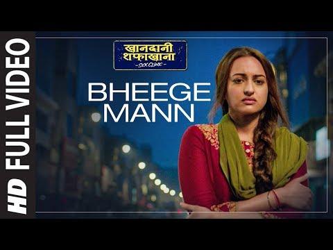 Bheege Mann Full Song   Khandaani Shafakhana   Sonakshi,Badshah,Varun   Rochak Kohli,Altamash Faridi