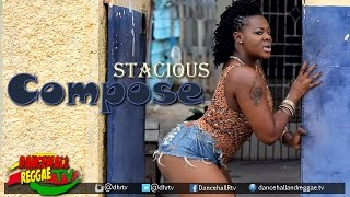 Stacious - Compose [Official Music Video] ▶Dancehall 2016