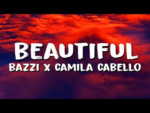 Bazzi – Beautiful (Lyrics) feat. Camila Cabello