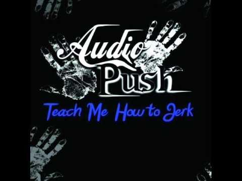 Teach me how to jerkAudio Push lyrics in desription