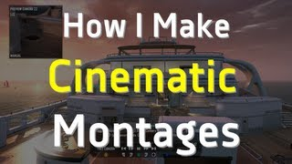 How I Make a Cinematic Montage