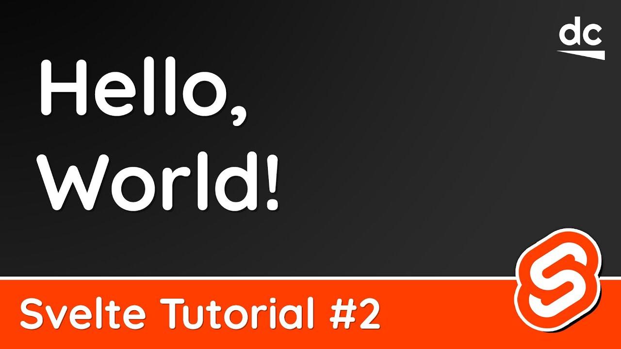 Svelte Tutorial - Hello, World! Example & App Structure