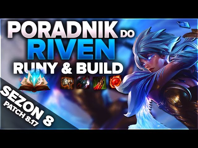 SeWe - Poradnik Do Riven Runy i Build | League of Legends (Patch 8.17)