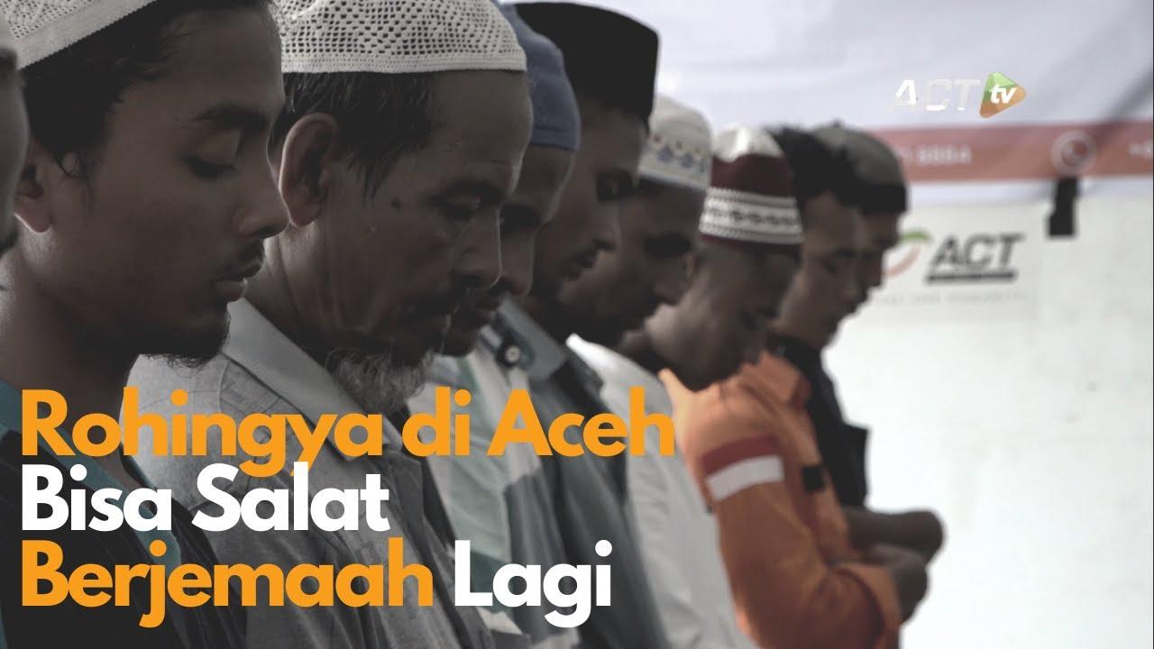 DI ACEH, Muslim ROHINGYA BISA KEMBALI SALAT BERJEMAAH