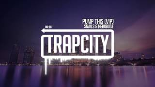 Snails & HeRobust - Pump This (VIP)