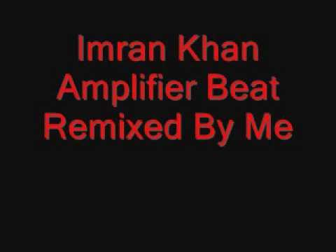 Imran Khan - Amplifier Beat.