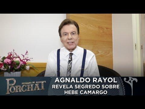 AGNALDO RAYOL REVELA SEGREDO SOBRE HEBE CAMARGO