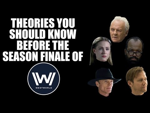 Theories You Should Know Before the Season Finale of Westworld