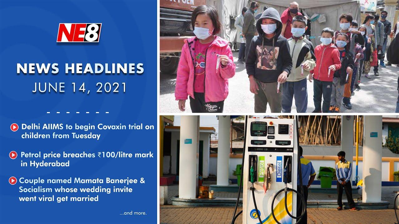 News Headlines (NE8): June 14, 2021