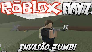 DAYZ NO ROBLOX ! Invasão Zumbi ! Apocalypse Rising