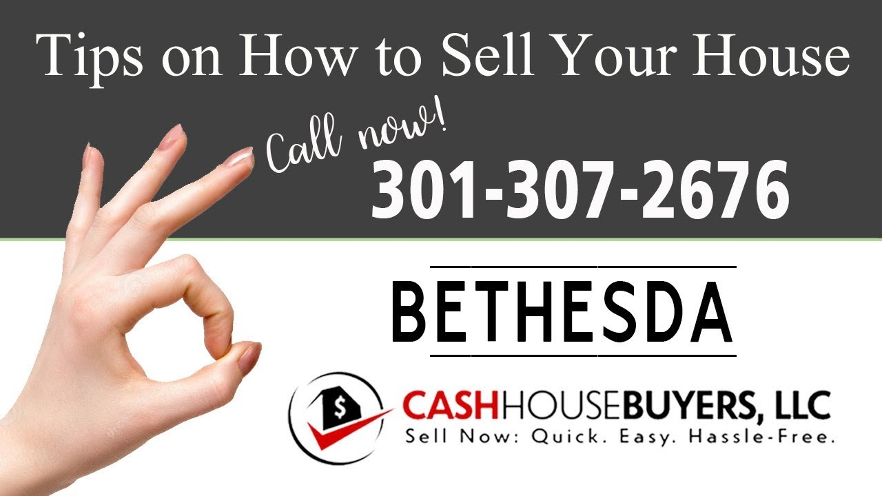 Tips Sell House Fast Bethesda | Call 301 307 2676 | We Buy Houses