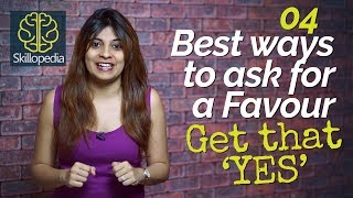 4 Best ways t๐ ask for 'FAVOURs'–Get a perfect 'YES' – Personality Development videos - Skillopedia