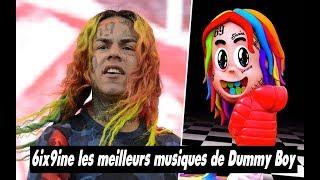 6ix9ine les meilleurs musiques de son album Dummy Boy