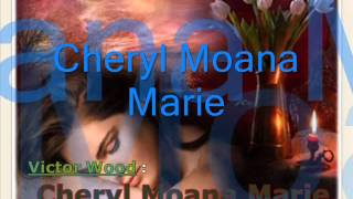 Victor Wood    Cheryl Moana Marie created by elmer saglayan)
