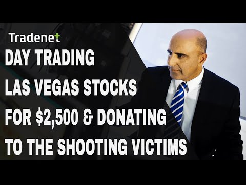 Day Trading Las Vegas stocks for $2,500 & donating to the shooting victims