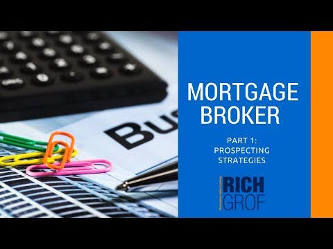 Starting Your Business as a Mortgage Broker or Mortgage Agent Part1: Prospecting Strategies