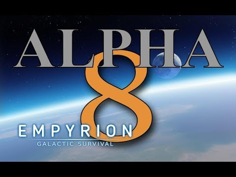 Empyrion Galactic Survival - Alpha 8 - What we know so far!