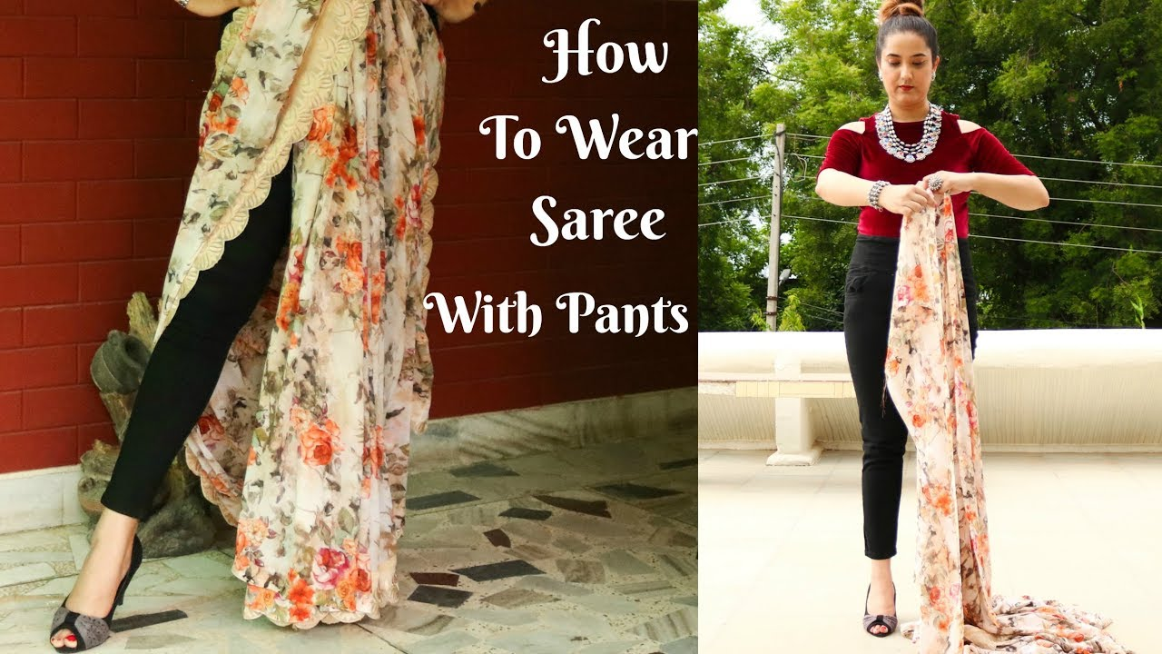 To acquire How to saree wear with pants pictures trends