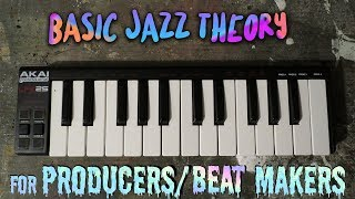 COMPLETE GUIDE TO BASIC JAZZ THEORY FOR PRODUCERS/MAKING BEATS