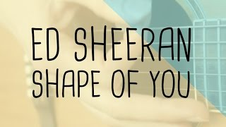 How to play Shape Of You Ed Sheeran | Guitar Lesson & Songsheet