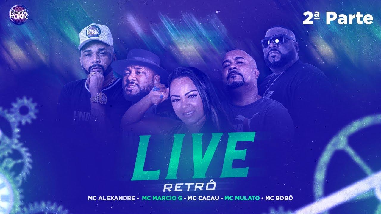 Live Roda De Funk Retrô :: Mc Cacau - Marcio G - Mc Mulato :: 2ª Parte