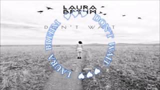Laura Brehm - Don't Wait
