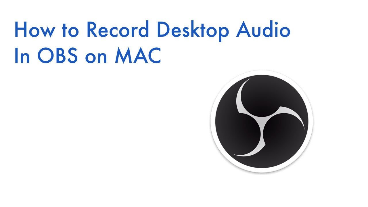How To Record Desktop Audio In OBS on Mac