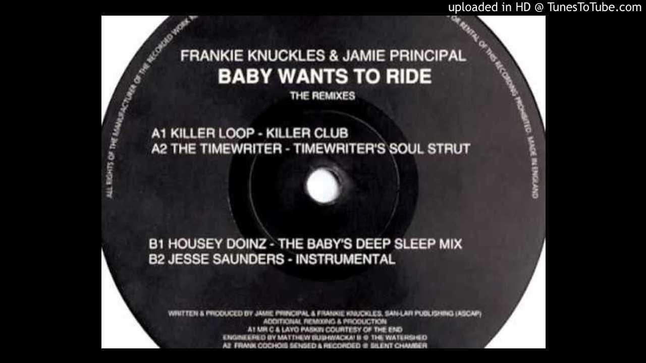 Frankie Knuckles - Baby Wants To Ride (Killer Loop Killer Rub)
