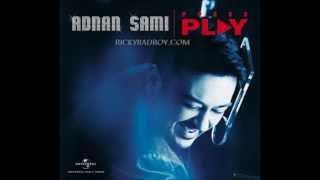 Download lagu Karun na yaad usay-Adnan Sami