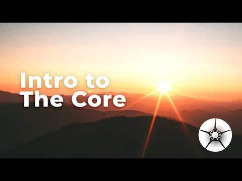Intro to The Core
