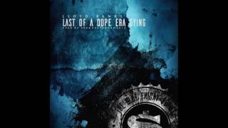 Lloyd Banks – Last Of A Dope Era Dying (2.December.2016)