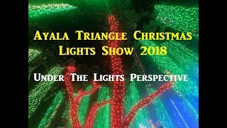 Ayala Triangle Christmas Lights Show 2018 | Under the Lights View