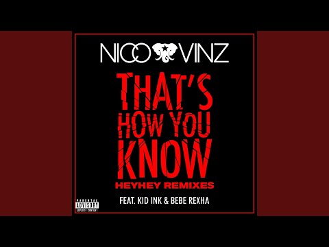 That's How You Know (feat. Kid Ink & Bebe Rexha) (Fucked Up HEYHEY Remix)
