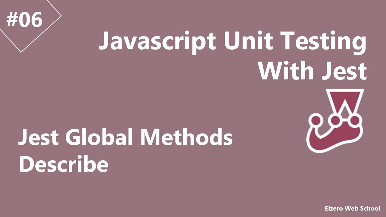Learn Jest JS Unit Testing in Arabic #06 - Jest Global Methods Describe