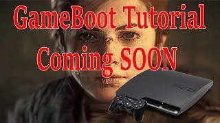 PS3 Custom GameBoot Tutorial Coming SOON HEN And CFW 2019 !!