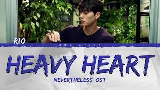 RIO (리오) - Heavy Heart 'Nevertheless OST' (Color Coded Lyrics Han Rom Eng)