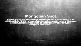Medical vocabulary: What does Mongolian Spot mean