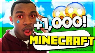Saying Minecraft 1,000 TIMES...