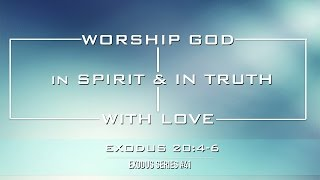 Worship God in Spirit and in Truth with Love - Pastor Billy Jung (Hope of Glory)